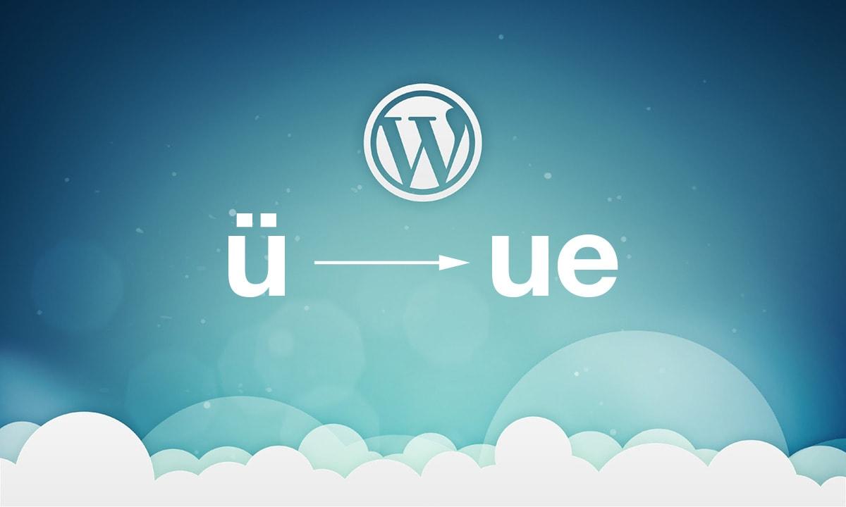 Umlaute in WordPress automatisch ersetzen
